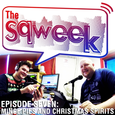 The Sqweek Episode 7: Mince Pies and Christmas Spirits