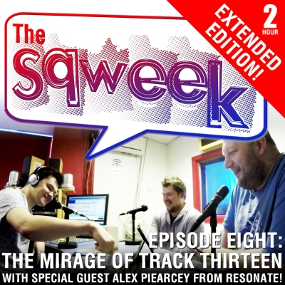 The Sqweek Episode 8: The mirage of track 13