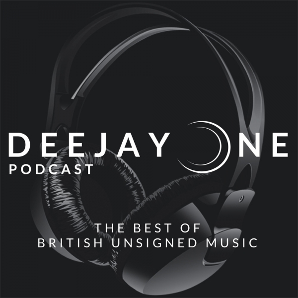 The DeeJayOne Podcast: The Best of British Unsigned Music episode one