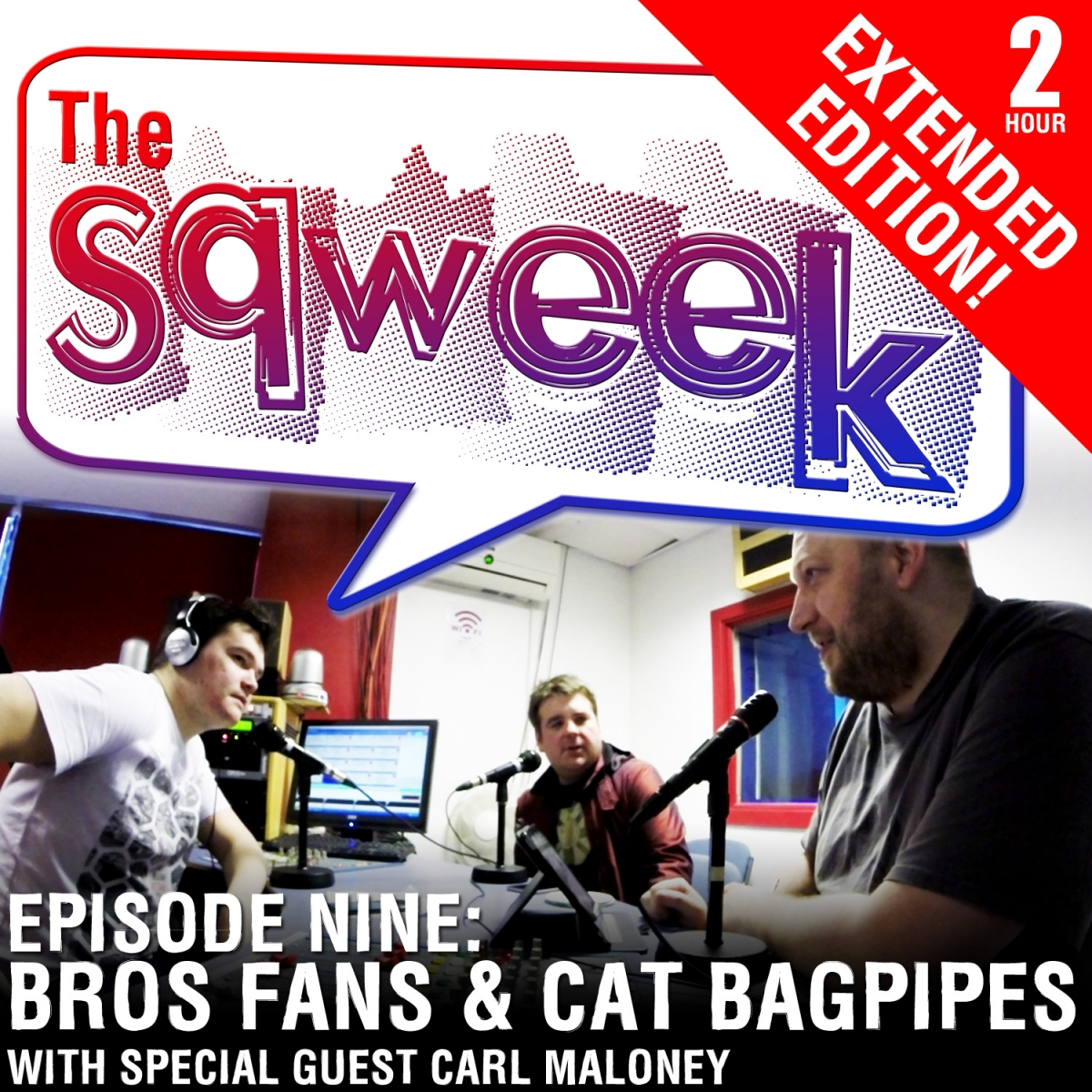 The Sqweek Episode 9: Bros Fans and Cat Bagpipes
