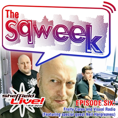 The Sqweek Episode 6: Fruity Cures and Visual Radio